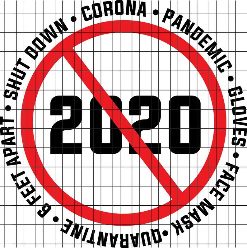 2020 sucks shut down pandemic quarantine 6 feet apart face mask gloves rona
