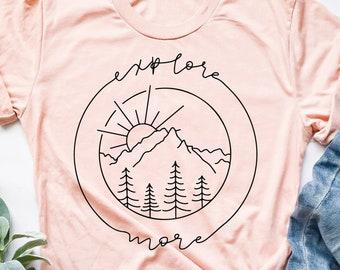 Explore Shirt Camping Shirt Camper Shirt Explore More Shirt Adventure Shirt Outdoor tee Hiking Shirt Forest and camp Adventurer Gift