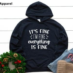 It/'s fine I/'m Fine Everything is Fine Women/'s Hoodie Cute Zip-Up Hoodie Women/'s Zip-Up Jacket Gym Running Sarcastic Hoodie Funny Hoodie