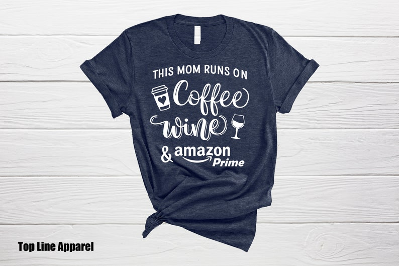 This Mom Runs on Coffee Wine And Amazon Prime Mom Shirt image 0