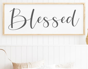 Blessed Sign Farmhouse Decor Sign, Framed Wood Wall Art, gift for daughter, unique farm decor, Large Wall Plaque, wood family wall art