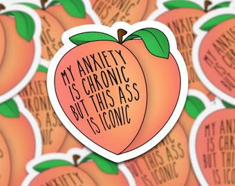 My Anxiety Is Chronic But This Ass Is Iconic | Peach Sticker | anxiety sticker | Squats Sticker | Workout Sticker | Sassy Peach