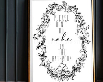 Please Don't Do Coke In The Bathroom Downloadable Prints   Printable Wall Art   Goth Decor   Funny Gift   Gothic Wall Art   Housewarming
