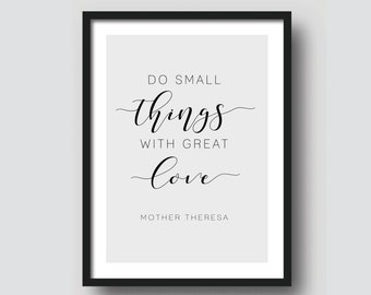 Do Small Things With Great Love-Mother Theresa | Quote Print | Printable Digital Download | Black and White Wall Art | Digital Prints