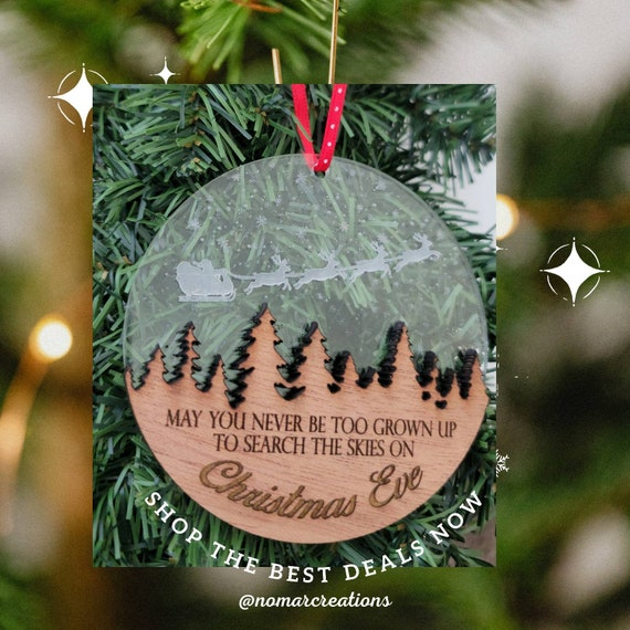 Never be too Grown to search the sky for Santa Wooden Ornament / Christmas Ornament