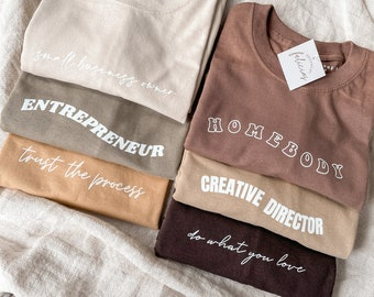 5/1 RESTOCKED Custom Design T-SHIRTS - Small Business Owner - Created to Create - Do What You Love - Homebody - Motivational Sweatshirts