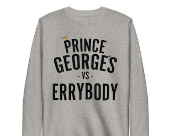 Prince George's vs. Errybody Fleece Pullover