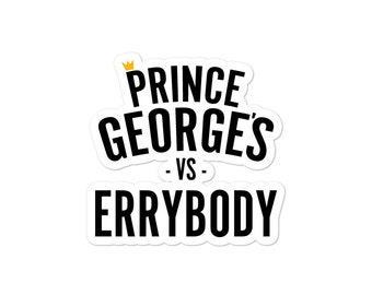 Prince George's vs. Errybody Sticker