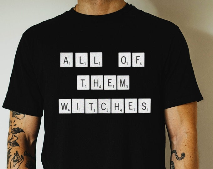 All of them Witches Graphic T Shirt