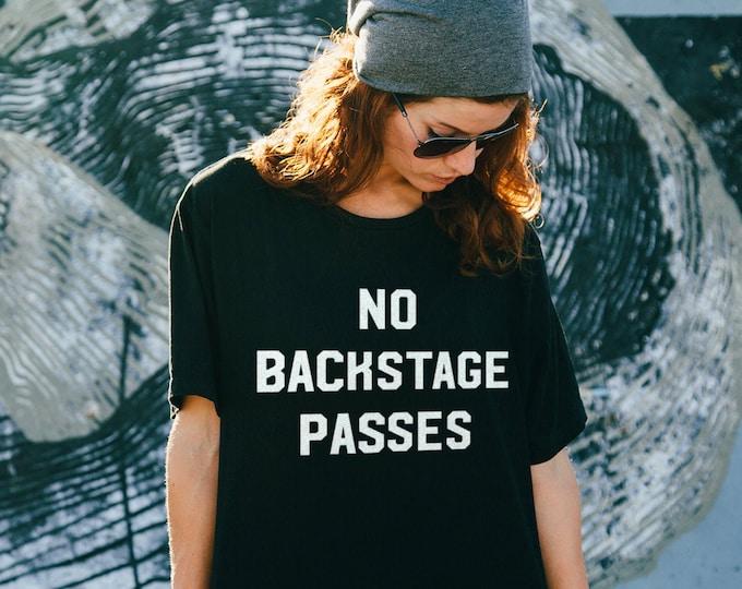 No Backstage Passes Unisex Graphic T Shirt