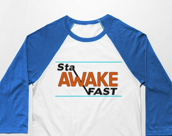 Stay Awake Fast 3/4 Sleeve Unisex Baseball Graphic T Shirt