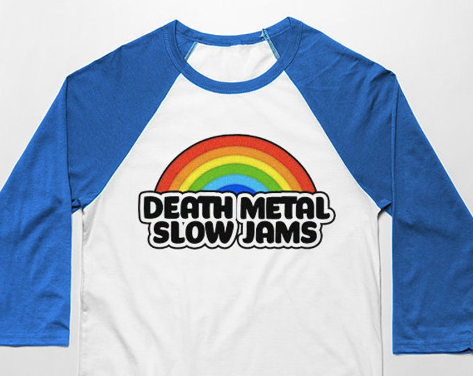 Death Metal Slow Jams 3/4 Sleeve Unisex Baseball Graphic T Shirt