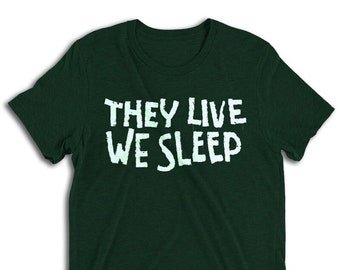 They Live We Sleep Green Vintage Style Graphic T Shirt - Unisex Tri-Blend T-Shirt   Bella + Canvas   Science Fiction/Political Tee