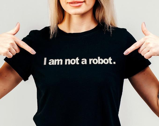 I Am Not A Robot Women's Black Streetwear Graphic T Shirt
