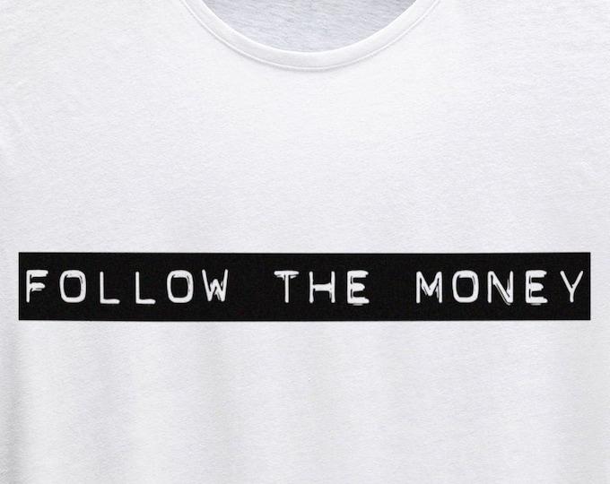 Follow The Money Men's/Unisex White Graphic T Shirt - Super Soft Streetwear Tee