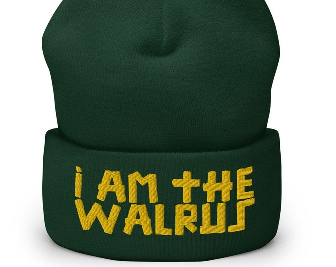 I Am The Walrus Green Cuffed Beanie - Embroidered Design - Winter Headwear For Men and Women