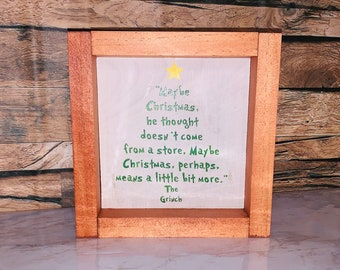 The Grinch Quote| Christmas Sign| Christmas Decor| Farmhouse Christmas| Wall Sign| Wall Decor| Maybe Christmas Doesn't Come From A Store