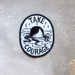 Take Courage - embroidered iron on patch