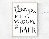 I Love You to the Moon and Back Print | Downloadable Calligraphy Quote