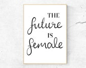 The Future is Female Print - Printable Feminist Typography Poster