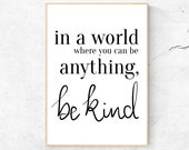 In a World Where you can be Anything be Kind | Typography Wall Print
