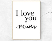 I Love You Mum Print - Mothers Day Gift Idea | Printable Wall Art for Mum
