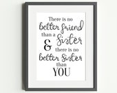 No Better Sister than You Wall Print - Sister Printable Gift Idea