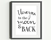 I Love You to the Moon & Back Wall Print   Modern Love Quote   Nursery Print Ideas