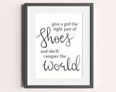 Marilyn Monroe Inspirational Quote - Give a Girl the Right Pair of Shoes and She'll Conquer the World