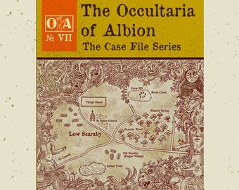 The Occultaria of Albion Vol 7 - An Investigative Zine Into The Casefiles of Low Scaraby
