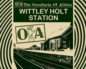 The Occultaria of Albion Vol 9 - An Investigative Zine Into The Casefiles of Wittley Holt Station