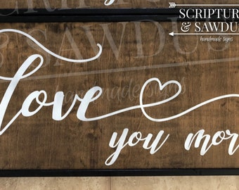 Love You More - 1.5'x3'