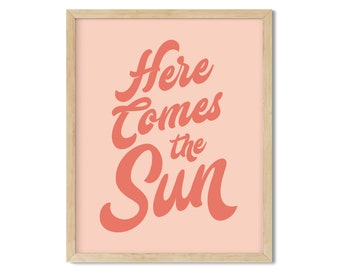 Here Comes The Sun Digital Download, Spring and Summer Wall Art Home Decor, Retro Inspired Sunshine Sunny Days Daze 60s 70s Pink Peach Coral