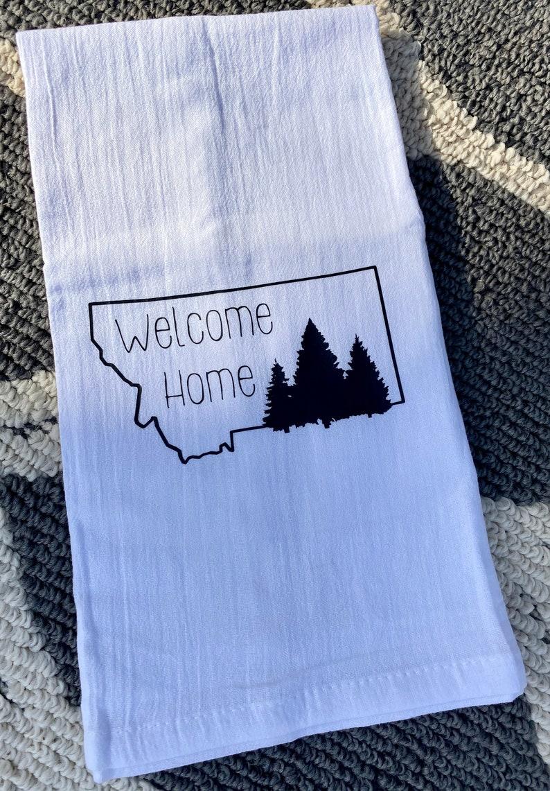Tea Towel MT Made Vinyl Pressed MT towel House warming Gift,Welcome Home Montana Love Flour Sack Towel Tree\u2019s 406 Montana Living