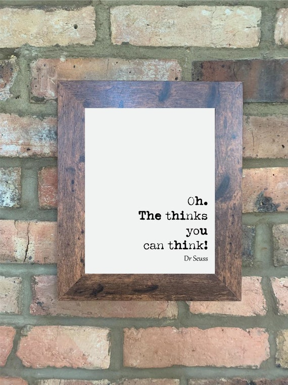 Dr Seuss Quote Print Oh The Thinks You Can Think Wall Decor Etsy