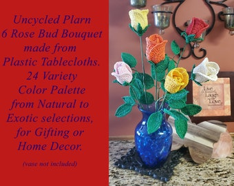 Uncycled Plarn 6 Rose Bud Bouquet, Gift, Decoration, Memorial