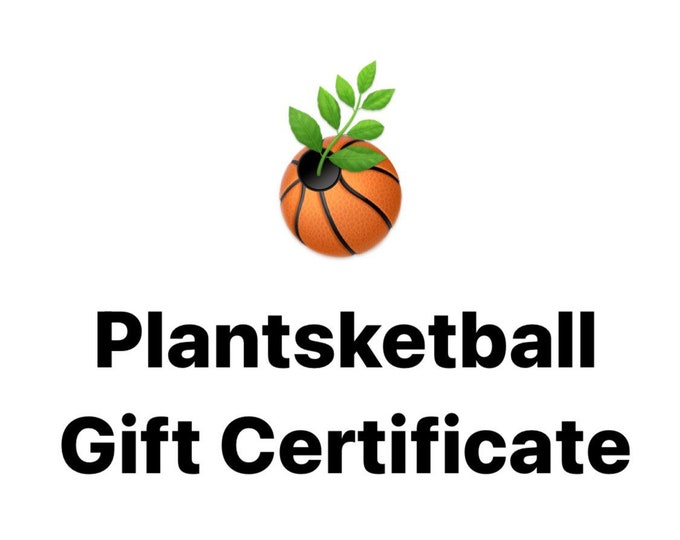 Plantsketball Gift Certificate