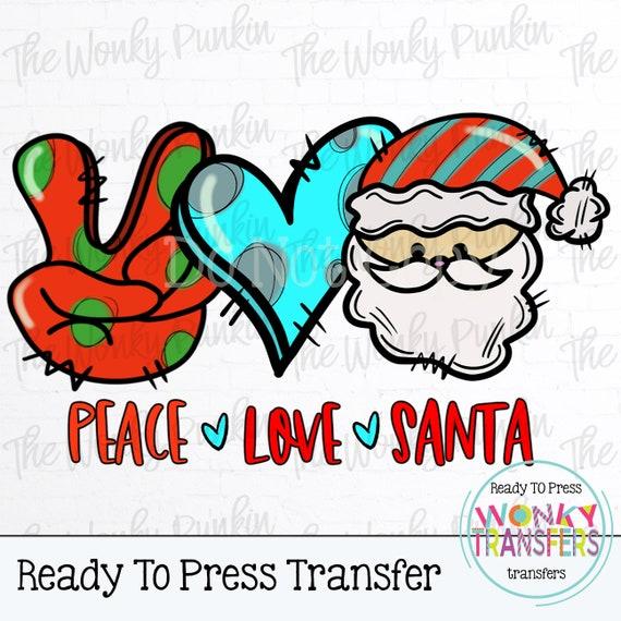 Peace Love Santa Sublimation Ready To Press Transfer