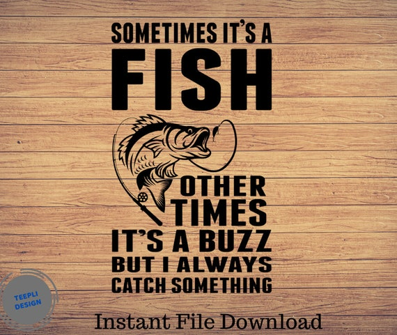 Download Sometime It S A Fish Father S Day Svg Fishing Svg Etsy
