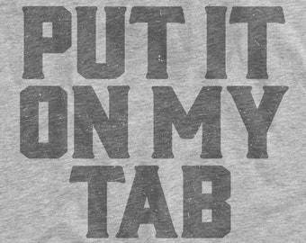 Put It On My Tab Funny Graphic Unisex T-Shirt