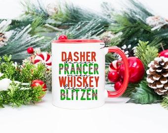 Dasher Dancer Prancer Vixen Whiskey Tequila Blitzen Mug| Christmas Mug| 15 Oz Mug