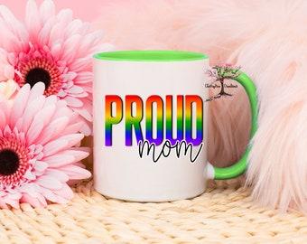 Proud Mom| Pride Mug| LGBTQ Mug| Pride Gift| Rainbow Mug| Funny Mug