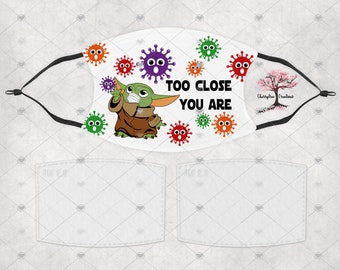 Too Close You Are Yoda Washable Adult or Child  Face Mask with 2 Filters Reusable Face Protection