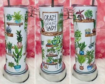 Plant Lady Tumbler, Crazy Plant Lady| Plant Lover| 20 oz Insulated Tumbler Hot Cold Drinks