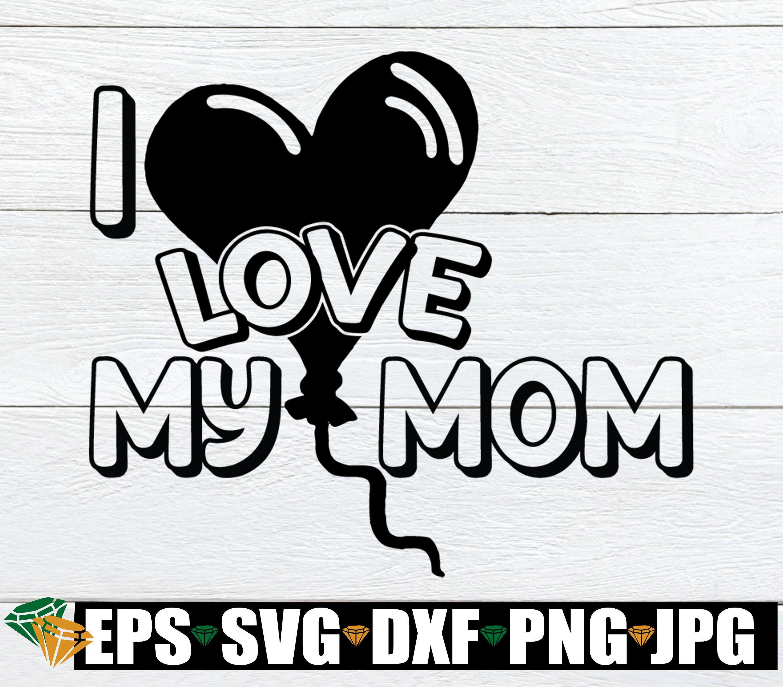 Ich liebe meine Mutter Muttertag Svg süße Muttertag Svg | Etsy