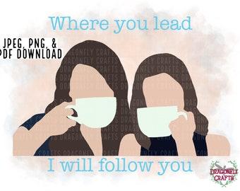 Where you lead   Digital Image   Download   PNG JPEG PDF   sublimation