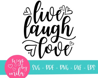 Svg Cut File Live Laugh Love Svg For Silhouette Cricut Love Etsy