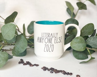 Literally ANYONE Else 2020 Mug