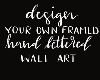 Framed Custom Home Decor Hand Lettered Sign- Custom Hand Lettered Wall Art For Homes-Hand Made Gift Ideas-Create It Yourself-Small Gifts