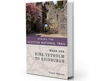 Scottish National Trail Guide Book: Week 1 - Kirk Yetholm to Edinburgh